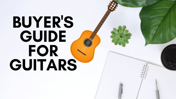 Buyers Guide for Guitars